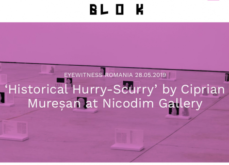BLOK: 'Historical Hurry-Scurry' by Ciprian Mure?an at Nicodim Gallery