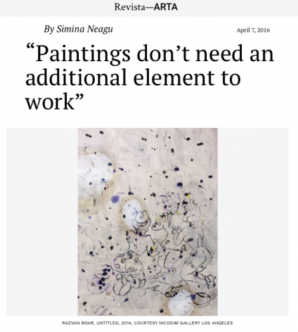 """Paintings don't need an additional element to work"" Razvan Boar interviewed by Simina Neagu in Revista–ARTA"