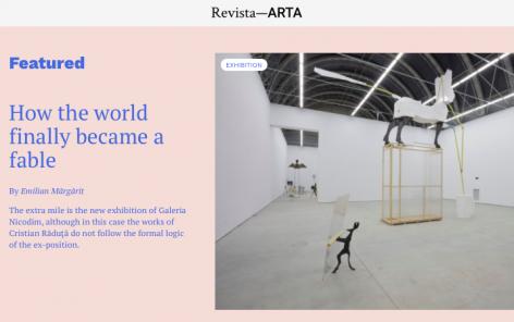 """How the world finally became a fable""   Cristian Răduță: The Extra Mile in Revista ARTA"