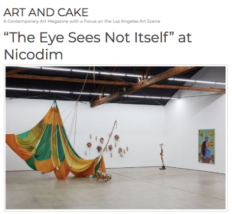 'The Spiritual Manifested in the Material: The Eye Sees Not Itself at Nicodim Gallery' in Art & Cake
