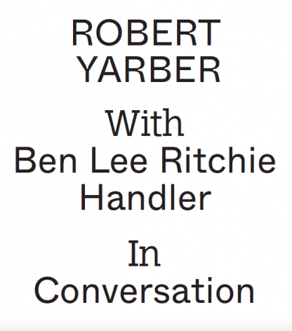 Robert Yarber and Ben Lee Ritchie Handler in Conversation