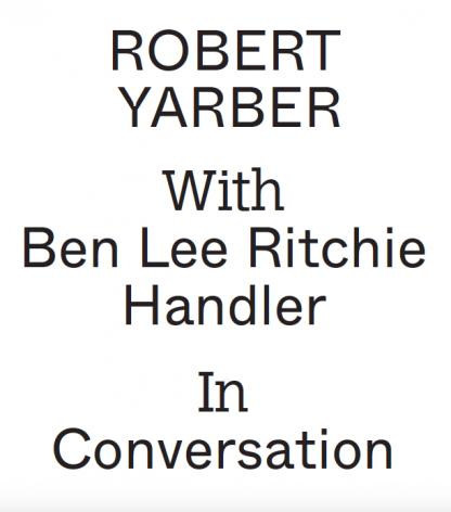 Robert Yarber and Ben Lee Ritchie Handler in Conversation