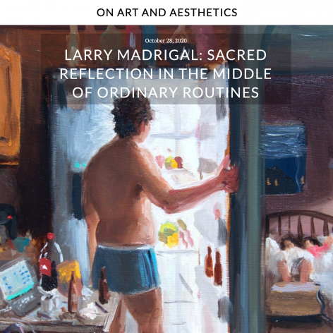 Larry Madrigal: Sacred Reflection in the Middle of Ordinary Routines