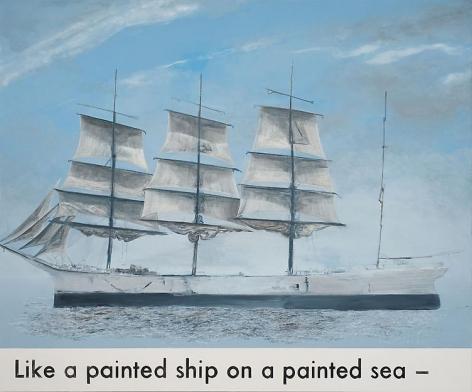 , Like a Painted Ship on a Painted Sea, 2011