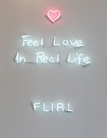 FLIRL (Feel Love In Real Life), 2018, Neon mounted to metal backing box