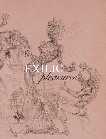 Exilic Pleasures: Surrealism Refuged in America