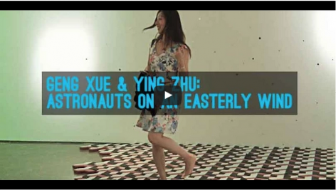 SinoVision I Geng Xue & Ying Zhu: Astronauts On An Easterly Wind