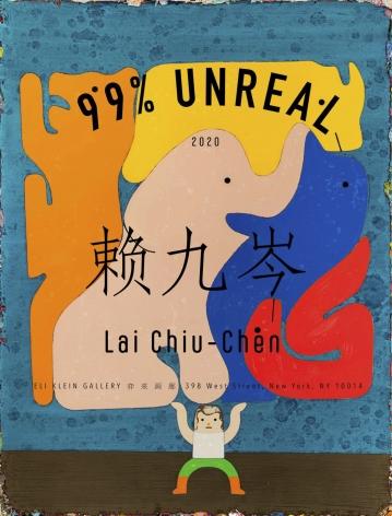 Lai Chiu-Chen: 99% Unreal