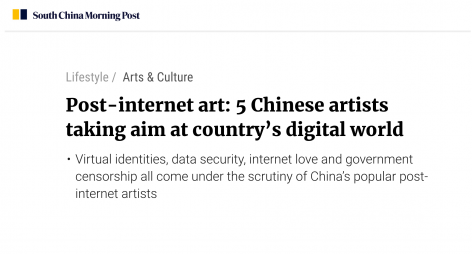 South China Morning Post | Post-internet art: 5 Chinese artists taking aim at country's digital world