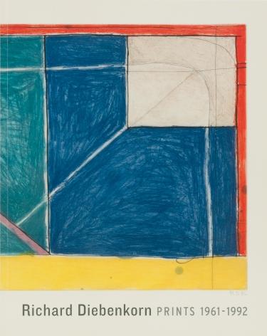 Richard Diebenkorn: Prints 1961-1992