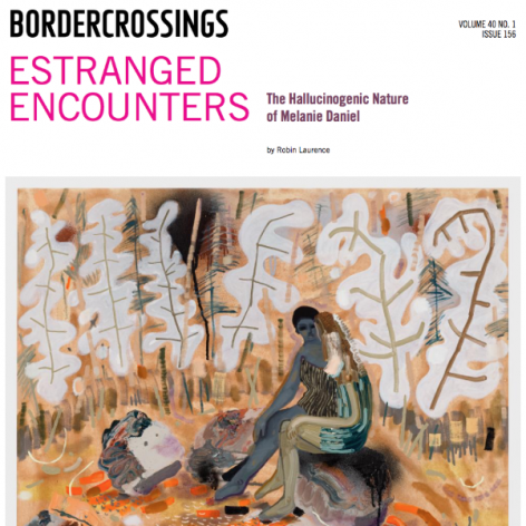 """Border Crossings review - """"Estranged Encounters: The Hallucinogenic Nature of Melanie Daniel"""", by Robin Laurence"""