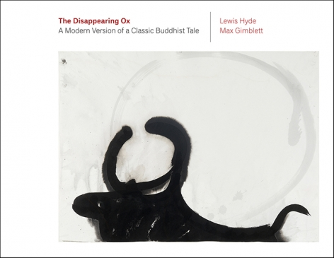 The Disappearing Ox—Max Gimblett and Lewis Hyde