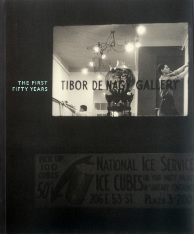 Tibor de Nagy Gallery: The First Fifty Years: 1950-2000