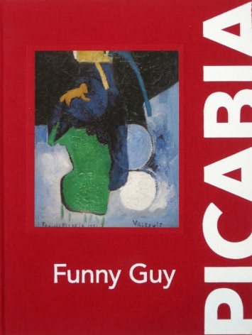 Francis Picabia: Funny Guy