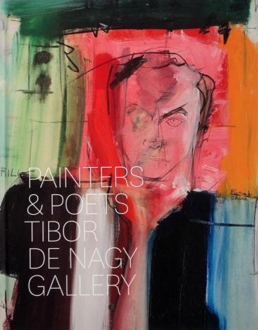 Tibor de Nagy Gallery Painters & Poets: Celebrating 60 Years