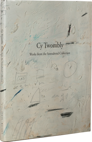 Cy Twombly: Works from the Sonnabend Collection