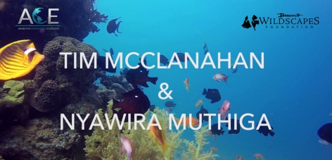 Banovich Wildscapes Foundation 2018 ACE Award for Conservation Excellence Nominees-Timothy McClanahan,PhD & Nyawira Muthiga,PhD