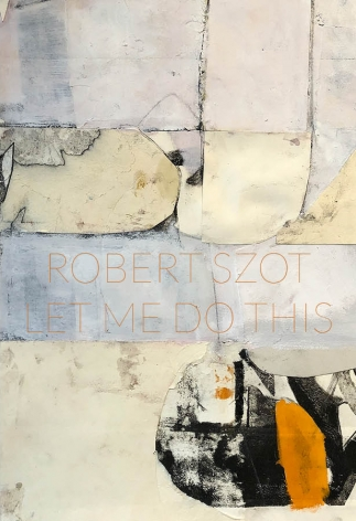Robert Szot: Let Me Do This