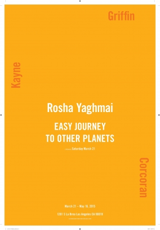 "Exhibition announcement for ""Rosha Yaghmai"" at Kayne Griffin Corcoran, Los Angeles"
