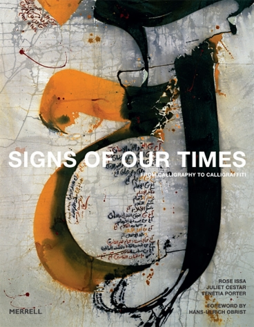 """""""Signs of Our Times: From Calligraphy to Calligraffiti"""" by Rose Issa"""