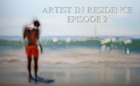 Artist in Residence, episode 2