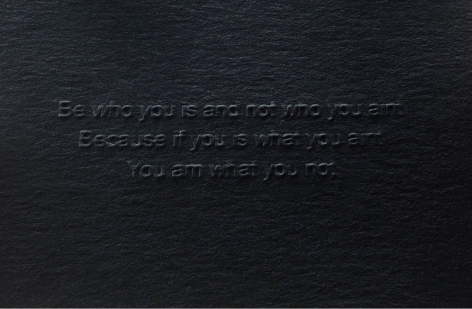 Le'Andra LeSeur  Be Who You Is..., 2020  Embossed Black Cotton Rag Paper, Mailbox  Dimensions Variable  LL001, installation of a mailbox with 100 embossed black rag paper cards with the title quote