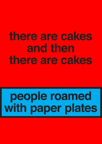 Nora Turato, there are cakes and then there are cakes / people roamed with paper plates, 2018.