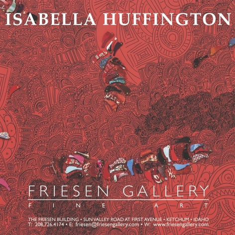 ISABELLA HUFFINGTON DEBUTS AT FRIESEN GALLERY