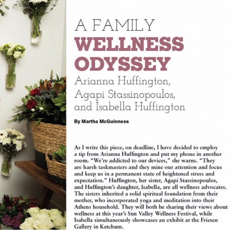 A Family Wellness Odyssey: Arianna Huffington, Agapi Stassinopoulos & Isabella Huffington