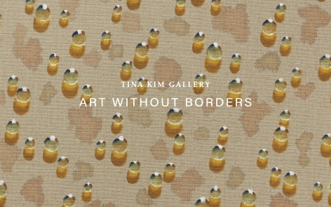 Tina Kim Gallery Presents: Art Without Borders