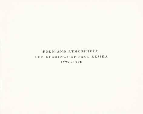 Form and Atmosphere: The Etchings of Paul Resika, 1995-1998