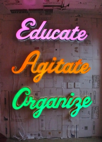 Andrea Bowers Educate, Agitate, Organize, 2010