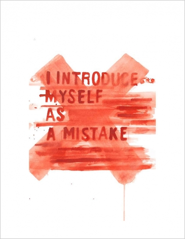 I introduce myself as a mistake