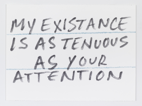 Sean Landers, My Existence Is as Tenuous as Your Attention