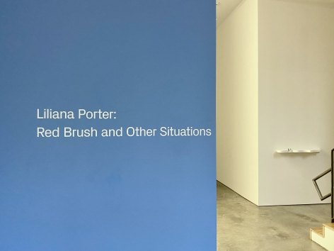 Liliana Porter: Red Brush and Other Situations.