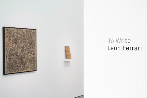 León Ferrari, To Write, Installation view, 2015.