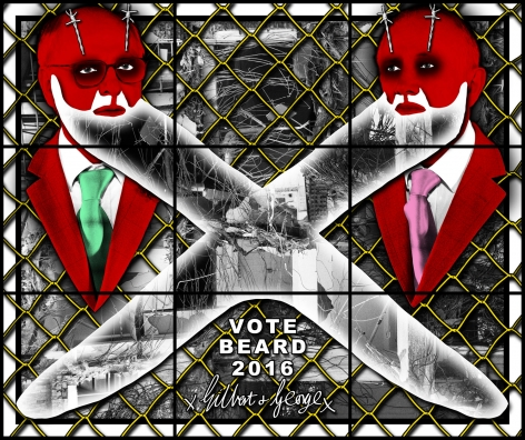 GILBERT & GEORGE, VOTE BEARD, 2016