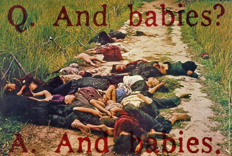 "Art Workers' Coalition, ""Q. And babies? A. And babies.,"" 1970, offset lithograph on paper. The Coalition reproduced an Army photograph of slaughtered Vietnamese women and children in a ditch at My Lai, distributed it fast and free — and never claimed that it was art."