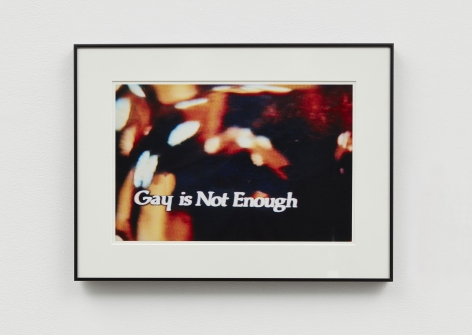 Gay is Not Enough, 2006, C-print Image size: 13 x 19 3/4 inches  33 x 50.2