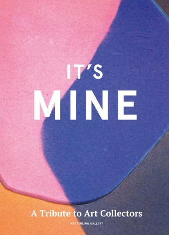 IT'S MINE - A Tribute to Art Collectors