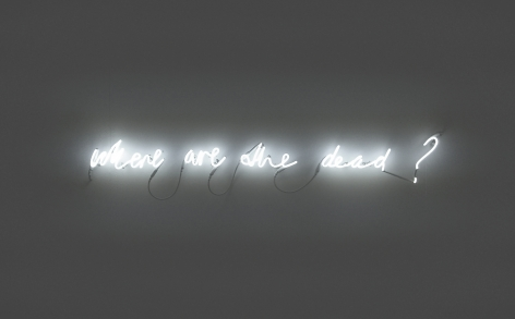 SUSAN MACWILLIAM  Where Are The Dead?  2013, neon, 5 x 54 inches