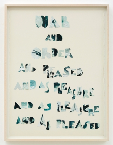 Eve Fowler, War and order and pleased and as pleasure and as pleasure and as pleased, 2015. Xerox on paper, 32 1/4 x 24 7/8 inches, 81.9 x 63.2 cm (EF15.008)