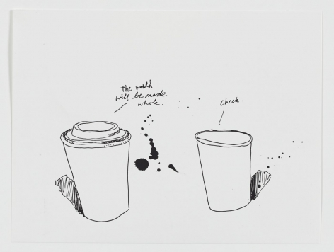 """A black and white drawing of 2 coffee cups. The one on the left has a handwritten cursive text at-right that says """"the world will be made whole."""" The coffee cup at right has a handwritten cursive text at-right that says """"check."""""""