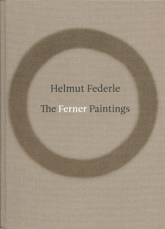 Helmut Federle: The Ferner Paintings,2013
