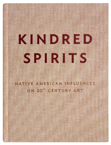 KINDRED SPIRITS: Native American Influences on 20th Century Art,2011,