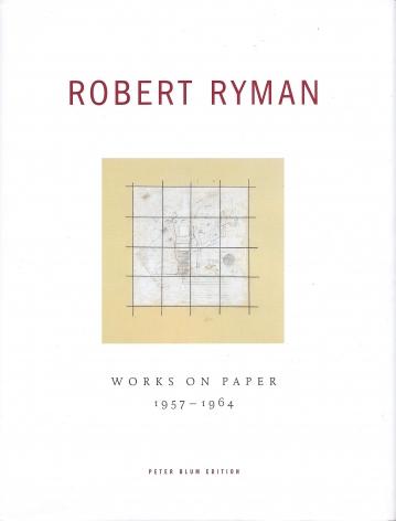 Robert Ryman: Works on Paper 1957-1964, 2004,