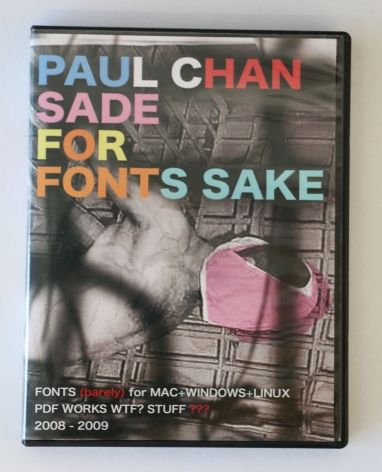 Paul Chan, Sade For Fonts Sake