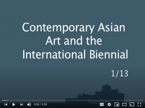 Contemporary Asian Art and the International Biennial, 1/13