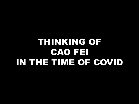 Thinking of Cao Fei in the Time of COVID