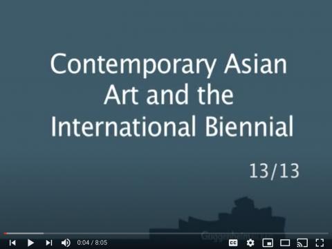 Contemporary Asian Art and the International Biennial, 13/13